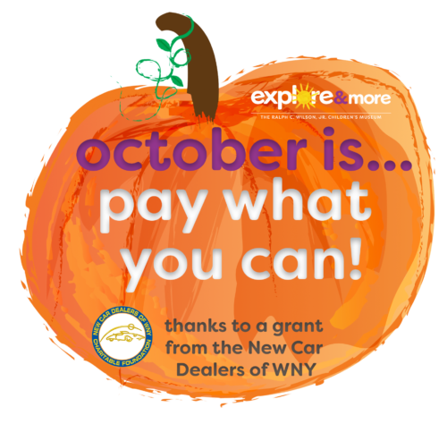 Pay What You Can @ Explore & More - The Ralph C. Wilson, Jr. Children's Museum